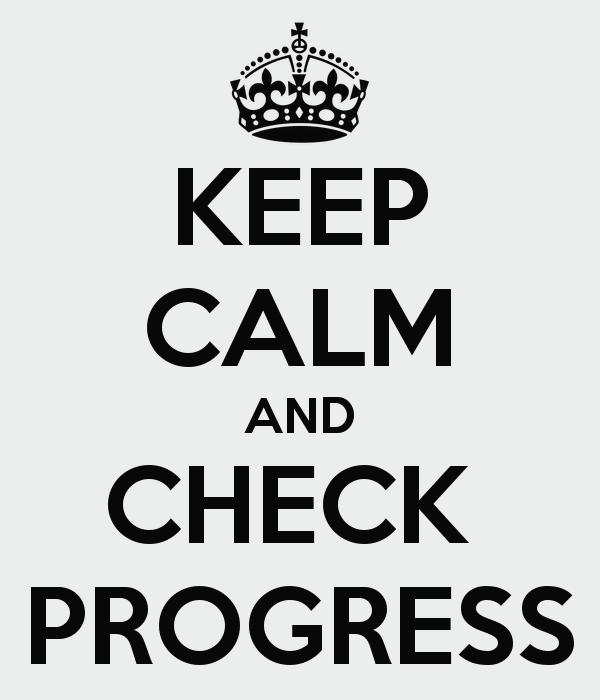 keep calm and check progress for progress goals and behavior goals